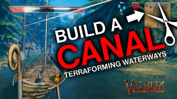 Canal - Terraforming Waterways Valheim Build