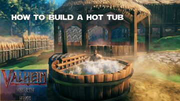 How to Build the Hot Tub Valheim Build